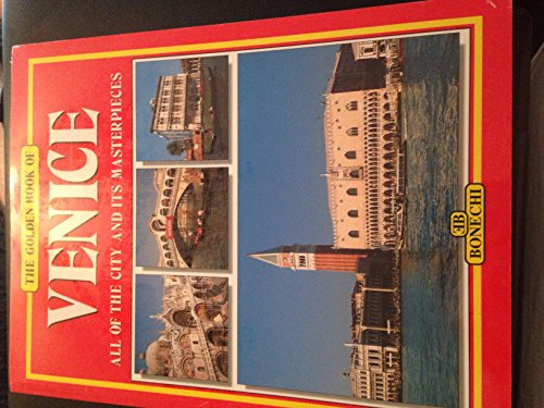The Golden Book of Venice, All of the City and Its Masterpieces