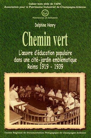 Chemin Vert : L'oeuvre d'éducation populaire dans une cité-jardin emblématique, Reims 1919-1939