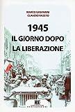 1945. Il giorno dopo la Liberazione