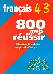 FRANCAIS 4EME ET 3EME 800 MOTS POUR REUSSIR. 2ème édition
