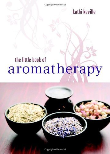 The Little Book of Aromatherapy by Kathi Keville (2009-08-11)