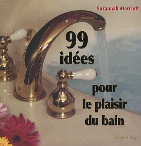 99 Idées pour le plaisir du bain par Susannah Marriott