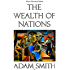 The Wealth of Nations - Classic Illustrated Edition