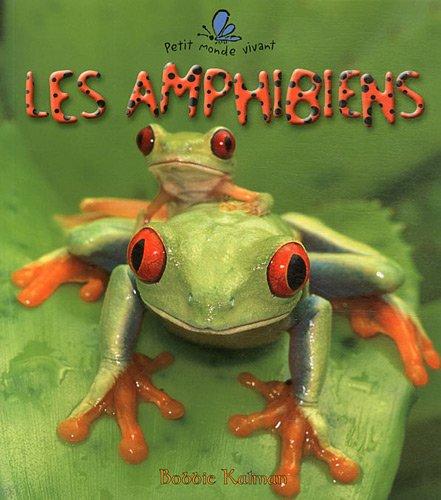 Les Amphibiens (Petit Monde Vivant) par Bobbie Kalman