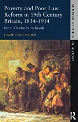 Poverty and Poor Law Reform in Nineteenth-Century Britain, 1834-1914: From Chadwick to Booth (Seminar Studies In History)