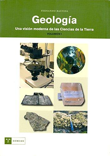 Geología. Una visión moderna de las ciencias de la Tierra (vol. 1) (Trea Ciencias)