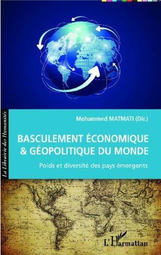 Basculement économique et géopolitique du Monde: Poids et diversité des pays émergents
