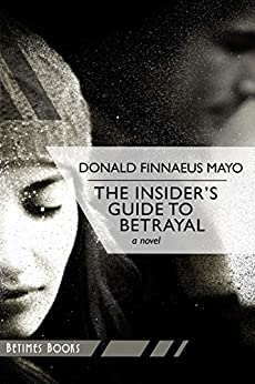 The Insider's Guide to Betrayal by [Mayo, Donald Finnaeus]