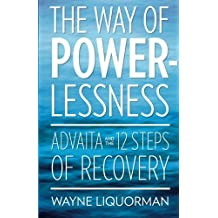 The Way Of Powerlessness by Wayne Liquorman (2012-09-03)