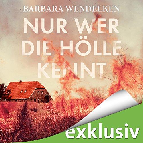 Buchseite und Rezensionen zu 'Nur wer die Hölle kennt (Martinsfehn-Krimi 4)' von Barbara Wendelken
