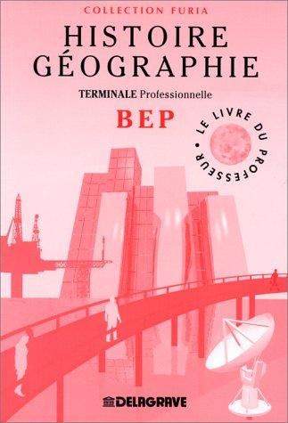 Histoire - géographie, Terminale professionnelle, BEP (livre du professeur)