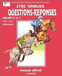 Etre cavalier : Questions réponses : Galops 5, 6, 7