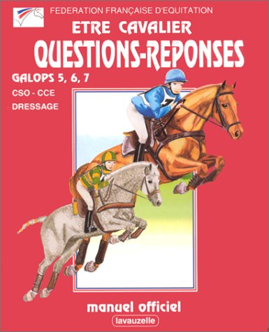 Etre cavalier : Questions rponses : Galops 5, 6, 7