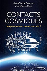 Contacts cosmiques par Jean-Claude Bourret
