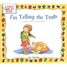 I'm Telling the Truth: A First Look at Honesty (First Look at Books)