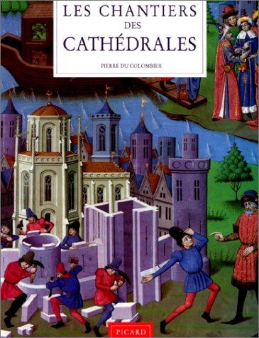 Les chantiers des cathédrales