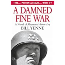 A Damned Fine War: A Novel of Alternate History (English Edition)