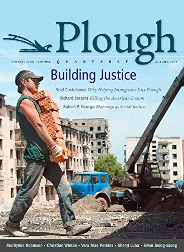 Plough Quarterly No. 2: Building Justice por Christian Wiman