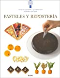 Pasteles Y Reposteria - Tecnicas Culinarias Le Cordon Bleu (Le Cordon Bleu Tecnicas Culinarias / Le Cordon Bleu Culinary Techniques)