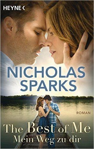 The Best of Me - Mein Weg zu dir: Roman von Nicholas Sparks ( 10. November 2014 )