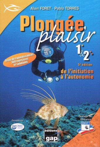 Plongée plaisir 1 & 2 : De l'initiation à l'autonomie