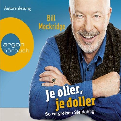 Buchseite und Rezensionen zu 'Je oller, je doller: So vergreisen Sie richtig' von Bill Mockridge