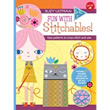 Fun with Stitchables!: Easy patterns to cross-stitch and sew (Kids Craft Kit)