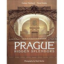 Prague Hidden Splendors (Beaux Livres)