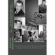 Os Mais Famosos Atores de Hollywood: 1940 a 1960 - Parte 2: Gary Cooper, Gregory Peck, Henry Fonda, Humphrey Borgart, James Stewart, John Wayne e outros (Portuguese Edition)