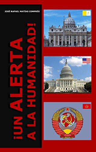 ¡UN ALERTA A LA HUMANIDAD! (Spanish Edition)