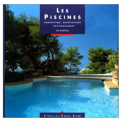 Les Piscines. Conception, architecture, environnement