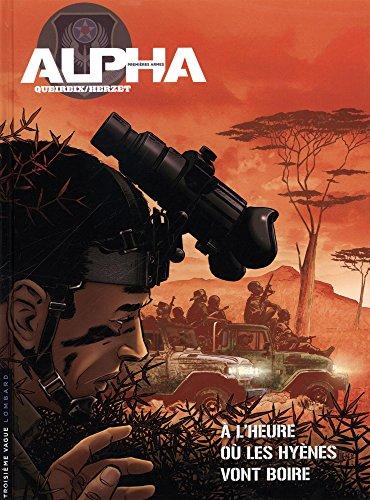 Alpha (Premières Armes) - tome 5 - À l'heure où les hyènes vont boire par Herzet