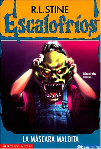 La Mascara Maldita = The Haunted Mask (Escalofrios / Goosebumps) por R. L. Stine