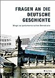 Fragen an die deutsche Geschichte. Wege zur parlamentarischen Demokratie -
