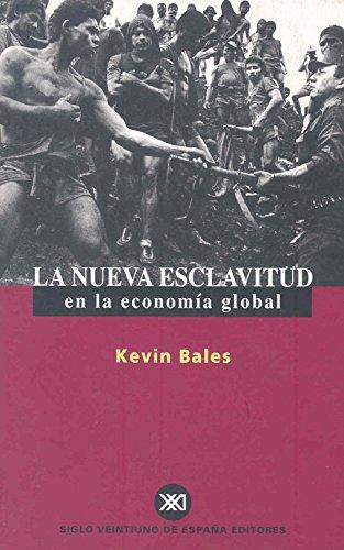 La nueva esclavitud en la economía global (Sociología y política) por Kevin Bales