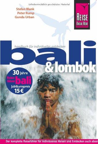 Reise Know-How Bali & Lombok - Jubiläumsausgabe: Reiseführer für individuelles Entdecken