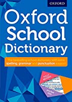Oxford School Dictionary: The UKs bestselling dictionary for  children aged 10+ (Oxford Dictionary)