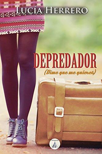 Depredador: Dime que me quieres (Spanish Edition)