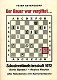 Der Bauer war vergiftet... Schachweltmeisterschaft 1972. Boris Spasski - Robert Fischer. Alle Notationen mit Kommentaren.