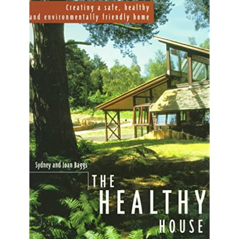 The Healthy House: Creating a Safe, Healthy