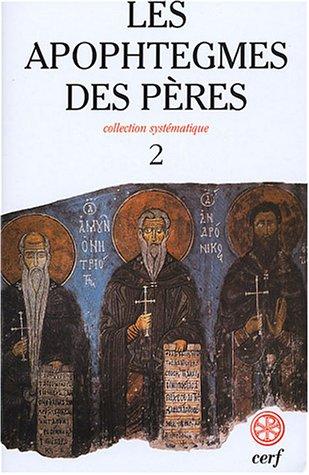 Les Apophtegmes des Pères : Tome 2, Collection systématique, chapitres X-XVI par Jean-Claude Guy