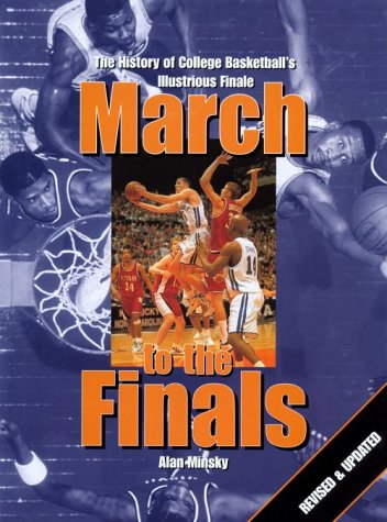 March to the Finals: The History of College Basketball's Illustrious Finale por Alan Minsky