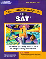 Insider's Guide to the SAT: Learn What You Really Need to Know for a High-scoring Performance (Peterson's Insider's Guide to the SAT)