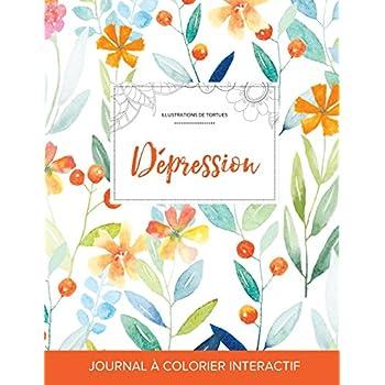 Journal de Coloration Adulte: Depression (Illustrations de Tortues, Floral Printanier)