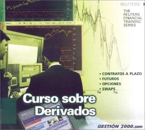 Curso Sobre Derivados (Reuters Financial Training) por Reuters