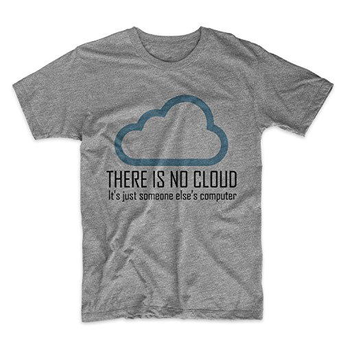 There Is No Cloud It's Just Someone Else's Computer Sarcastic Herren T-Shirt Grau X-Large (Fitted Computer T-shirt)
