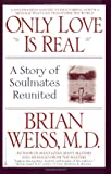 Best Warner Love Story Books - Only Love is Real: A Story of Soulmates Review