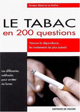 Le tabac en 200 questions par Béatrice Le Maître