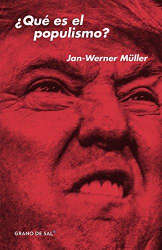 ¿Qué es el populismo? por Jan-Werner Müller