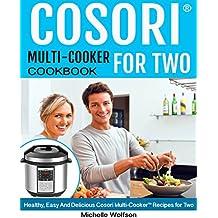 Cosori Multi-Cooker For Two Cookbook: Healthy, Easy And Delicious Cosori Multi-Cooker Recipes for Two (English Edition)